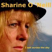 I Sail Across The Sky by Sharine O'Neill