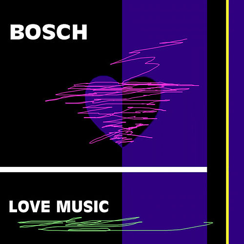 Love Music by The Bosch
