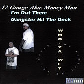 Play & Download I'm Out There/Gangster Hit The Deck by 12 Gauge | Napster