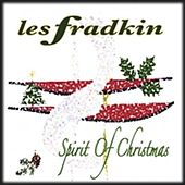 Play & Download Spirit Of Christmas (Remastered Edition) by Les Fradkin | Napster