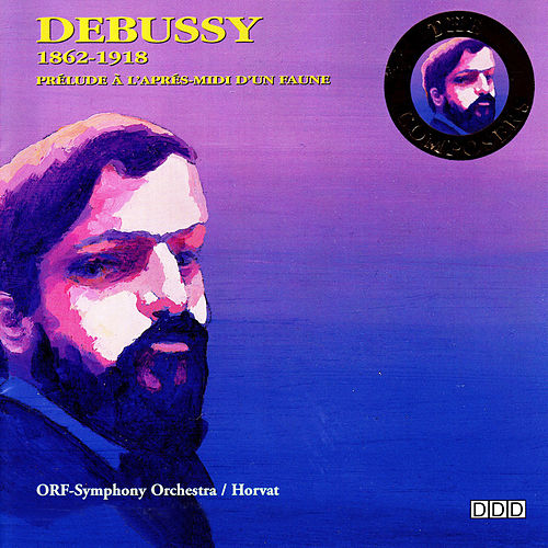 Play & Download Debussy: Prelude a L'Apres - Midi d'Un Faune by ORF Symphony Orchestra | Napster