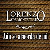Play & Download Aún Se Acuerda De Mí by Lorenzo De Monteclaro | Napster