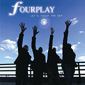 Let's Touch The Sky by Fourplay