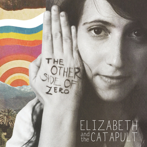 Play & Download The Other Side Of Zero by Elizabeth & The Catapult | Napster