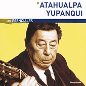 Play & Download Los Esenciales by Atahualpa Yupanqui | Napster