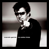 Play & Download No Estes Triste by Manolo Garcia | Napster