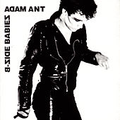 Play & Download B-Side Babies by Adam Ant | Napster