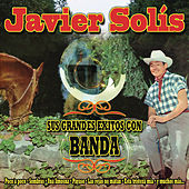 Play & Download Javier Solis - Sus Grandes Exitos Con Banda by Javier Solis | Napster