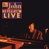 Trippin' Live by Dr. John