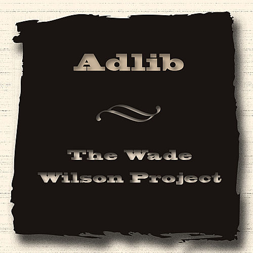 Play & Download The Wade Wilson Project by Adlib | Napster