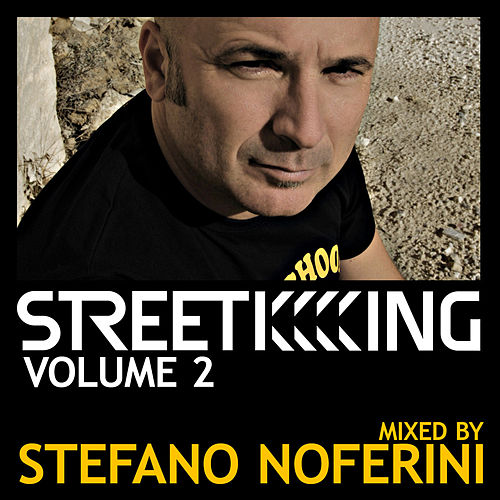 Street King Volume 2 mixed by Stefano Noferini by Various Artists