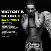 Play & Download Victor's Secret (Gay Anthems) by Various Artists | Napster