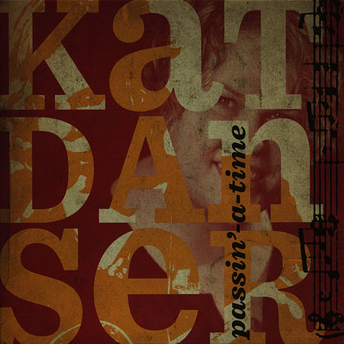 Play & Download Passin'-A-Time by Kat Danser | Napster