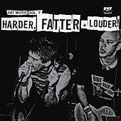 Play & Download Fat Music Vol. 7: Harder, Fatter + Louder! by Various Artists | Napster
