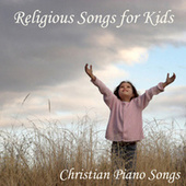 Play & Download Religious Songs For Kids - Christian Piano Songs by Christian Songs Music | Napster