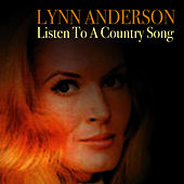 Play & Download Listen To A Country Song by Lynn Anderson | Napster