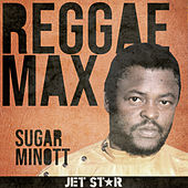 Play & Download Jet Star Reggae Max Presents: Sugar Minott by Sugar Minott | Napster