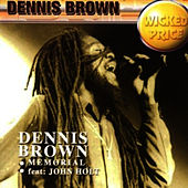 Memorial by Dennis Brown