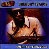 Play & Download Over The Years Volume 5 by Gregory Isaacs | Napster