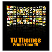 TV Themes - Prime Time TV by The TV Theme Players