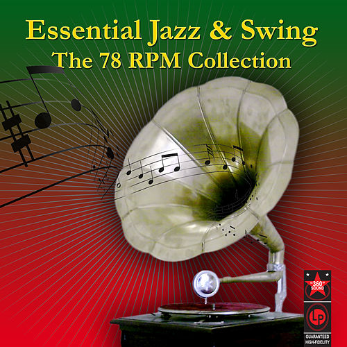 Play & Download Essential Jazz & Swing - The 78 RPM Collection by Various Artists | Napster