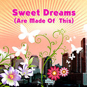 Sweet Dreams (Are Made Of This) by Various Artists