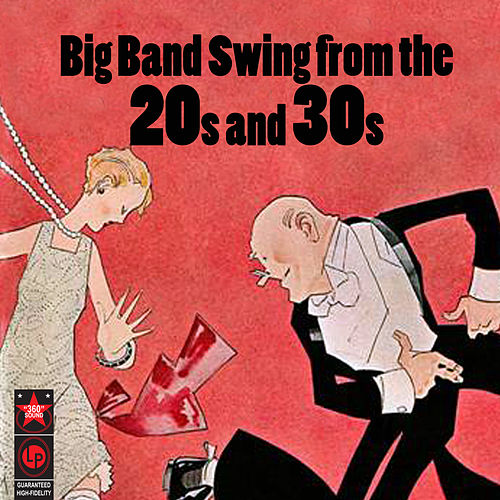 Play & Download Big Band Swing From The '20s & '30s by Various Artists | Napster