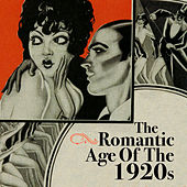 The Romantic Age Of The 1920s by Various Artists