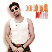 Come Into My Life by Don Dee