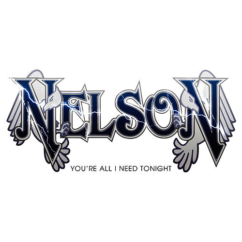 You're All I Need Tonight by Nelson