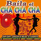 Play & Download Baila El Cha Cha Cha by Various Artists | Napster