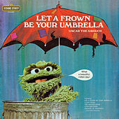 Play & Download Sesame Street: Let A Frown Be Your Umbrella (Oscar the Grouch) by Various Artists | Napster