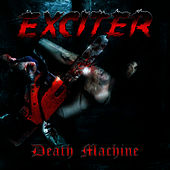 Play & Download Death Machine by Exciter | Napster