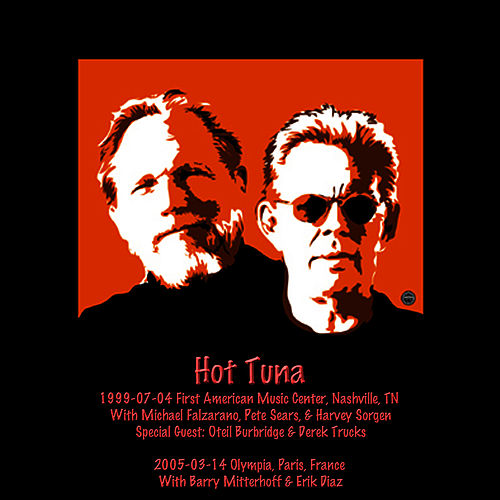 Play & Download 1999-07-04 Nashville, TN & 2005-03-14 Paris, France by Hot Tuna | Napster