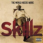Play & Download The World Needs More Skillz by Skillz | Napster