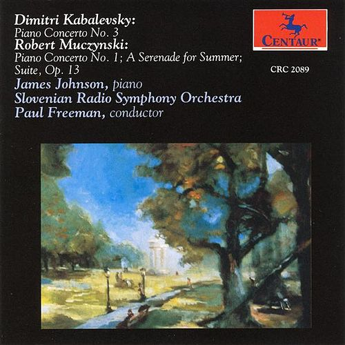 Play & Download Kabalevsky: Piano Concerto No. 3 - Muczynski: Piano Concerto No. 1 / The Suite, Op. 13 / A Serenade for Summer by Various Artists | Napster