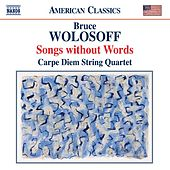 Wolosoff: Songs Without Words by Carpe Diem String Quartet