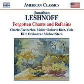 Leshnoff: Forgotten Chants and Refrains by Various Artists