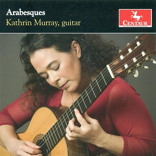 Play & Download Guitar Recital: Murray, Kathrin - Biberian, G. / Maza E.S. De La / Ponce, M.M. / Pujol, M.D. / Barrios Mangore, A. (Arabesques) by Kathrin Murray | Napster