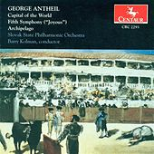 Antheil, G.: Capital of the World / Symphony No. 5,