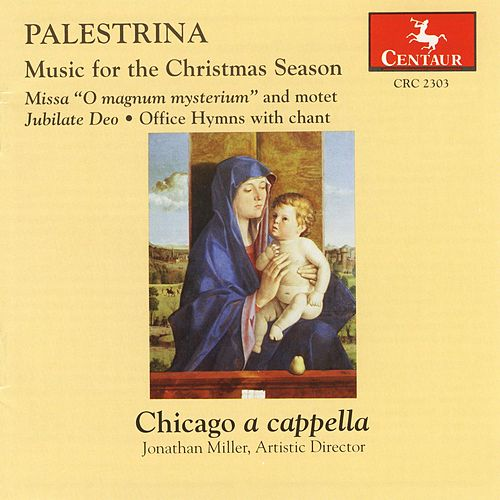 Palestrina: Music for the Christmas Season by Chicago A Cappella