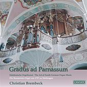 Gradus ad Parnassum: The Art of South German Organ Music by Various Artists