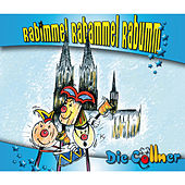 Play & Download Rabimmel Rabammel Rabumm by Die Cöllner | Napster