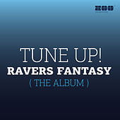 Play & Download Ravers Fantasy (The Album) by Tune Up! | Napster