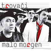 Play & Download Malo Morgen by Trovaci | Napster