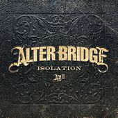Play & Download Isolation by Alter Bridge | Napster