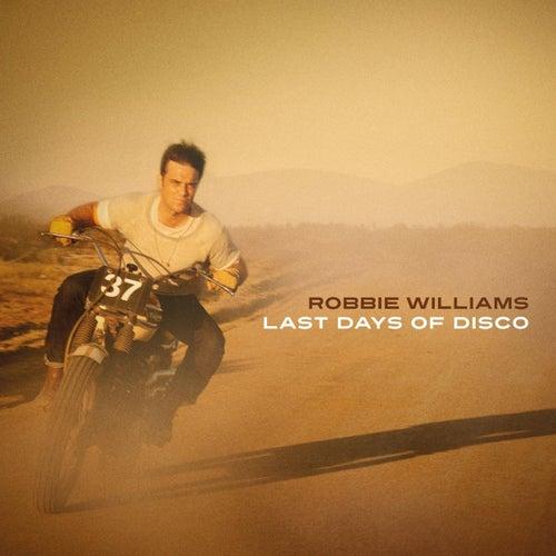 Last Days Of Disco by Robbie Williams
