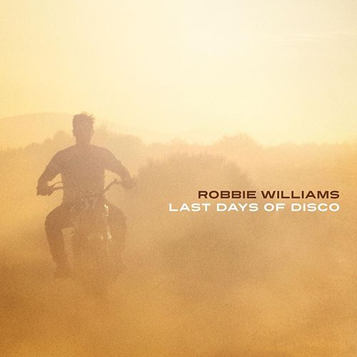 Play & Download Last Days Of Disco by Robbie Williams | Napster