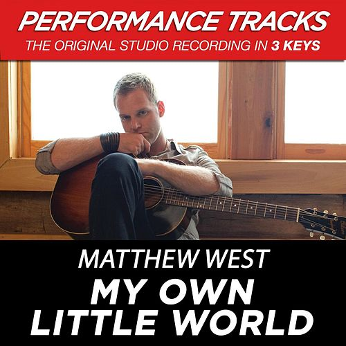Play & Download Premiere Performance Plus: My Own Little World by Matthew West | Napster
