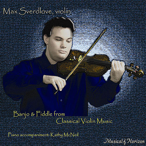 Banjo & Fiddle from Classical Violin Music by Max Sverdlove